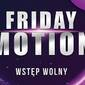 Friday Motion