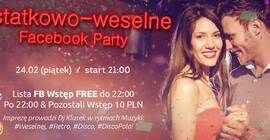 Ostatkowo-weselne FB Party