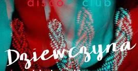 Dziewczyna z Klubu Disco