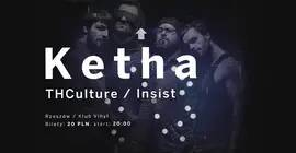 Ketha, THCulture, Insist