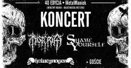 40 edycja MetalManiek: Misteria, Halucynogen, Shame Yourself