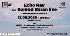 Echo Ray feat Konrad Baran live + UCHO