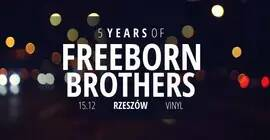 5 years of Freeborn Brothers