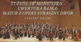 Uwertura Bajka i Mazur z opery Straszny Dwór (ONLINE)