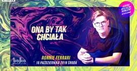 Ona By Tak Chciała - Koncert Ronnie Ferrari