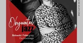 Jazzowy Czwartek: Bolewski i Tubis