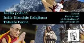 Niezła podróż: Indie Himalaje Dalajlama + Tatuaże henną