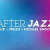 After Jazz - Da2e / Prezo / Michael Smooth