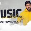 Music Takes Me Higher: Matthew Clarck