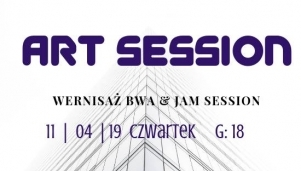 Art session - wernisaż BWA & jam session