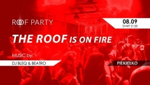 Roof Party: The Roof Is On Fire
