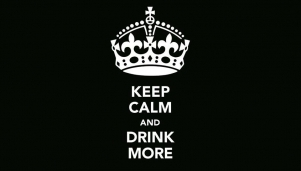 Keep calm and drink more / Dj Cream